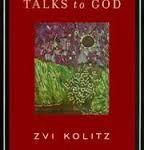 Zvi Kolitz: Theologische verhandeling, literaire fictie of politiek pamflet? ~ Josl Rakover wendt zich tot God