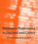 Politeness Phenomena in England and Greece