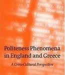 Politeness Phenomena in England and Greece