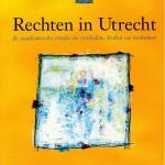 Rechten in Utrecht – De academische studie in verleden, heden en toekomst – Ten Geleide