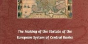 The Making Of The Statute Of The European System Of Central Banks ~ Contents & Readers' Guide