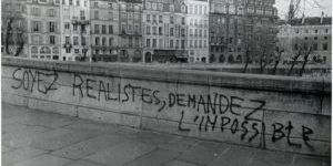 'Be Realistic, Demand The Impossible!' ~ How The Events Of 1968 Transformed French Society