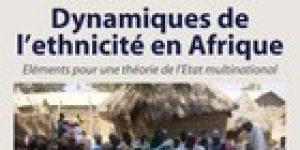 Pascal Touoyem ~ Dynamiques de l'ethnicité en Afrique. Éléments pour une théorie de l'État multinational
