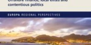 Sébastien Chauvin, Peter Clegg & Bruno Cousin (Eds.) Euro-Caribbean Societies in the 21st Century - Offshore finance, local élites and contentious politics