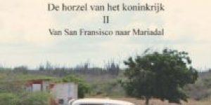 Auke van der Berg - Ikki's eiland. De horzel van het koninkrijk II. Van San Fransisco naar Mariadal
