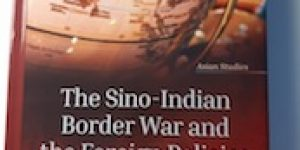 Zhang Muchun & Fan Hong ~ The Sino-Indian Border War And The Foreign Policies Of China And India (1950-1965)