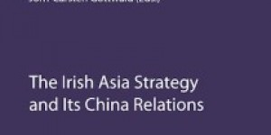 Chapter 10: Connecting Cultures - The Role Of Education ~ The Irish Asia Strategy and Its China Relations