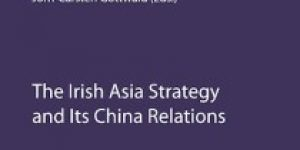 Chapter 1: Introduction - The Rise of China And The Irish Asia Strategy ~ The Irish Asia Strategy and Its China Relations