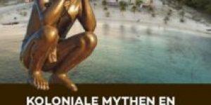 Luc Alofs ~ Koloniale mythen en Benedenwindse feiten Curaçao, Aruba en Bonaire in inheems Atlantisch perspectief, ca. 1499-1636