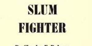 Charles F. Palmer ~ Adventures Of A Slum Fighter (1955 - Full Text)