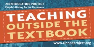 Zinn Education Project ~ Tackling The Headlines: Teaching Humanity And History